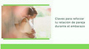 Claves para reforzar tu relación de pareja durante el embarazo