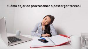 ¿Cómo dejar de procrastinar o postergar tareas?