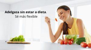 Adelgaza sin estar a dieta. Sé más flexible