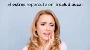 El estrés repercute en la salud bucal