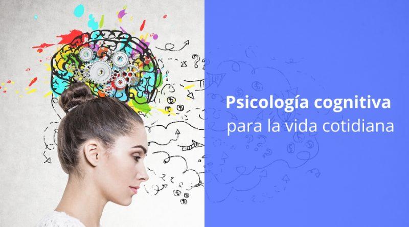 Psicología cognitiva para la vida cotidiana