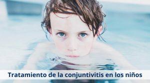 Tratamiento de la conjuntivitis en los niños