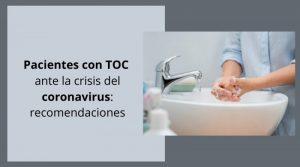 Pacientes con TOC ante la crisis del coronavirus: recomendaciones