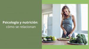 Psicología y nutrición: cómo se relacionan