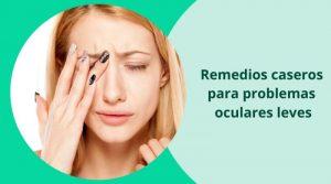 Remedios caseros para problemas oculares leves