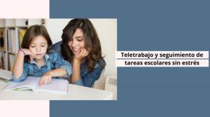Teletrabajo y seguimiento de tareas escolares sin estrés