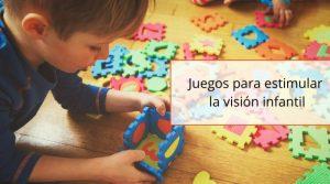 Juegos para estimular la visión infantil