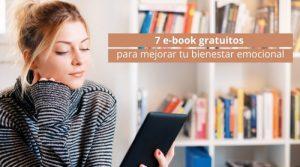7 e-book gratuitos para mejorar tu bienestar emocional