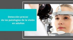 Detección precoz de las patologías de la visión en adultos