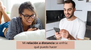Mi relación a distancia se enfría: qué puedo hacer