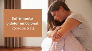 Sufrimiento o dolor emocional: cómo se trata