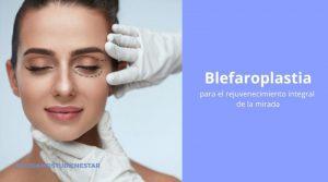 Blefaroplastia para el rejuvenecimiento integral de la mirada