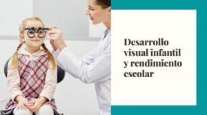Desarrollo visual infantil y rendimiento escolar