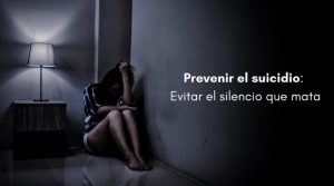 Prevenir el suicidio: Evitar el silencio que mata