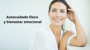 Autocuidado físico y bienestar emocional