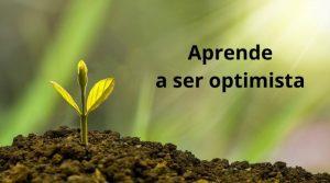 Aprende a ser optimista
