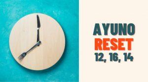 ¿Qué es Ayuno Reset 12, 16, 24?