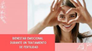 Bienestar emocional durante un tratamiento de fertilidad
