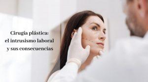 Cirugía plástica: el intrusismo laboral y sus consecuencias